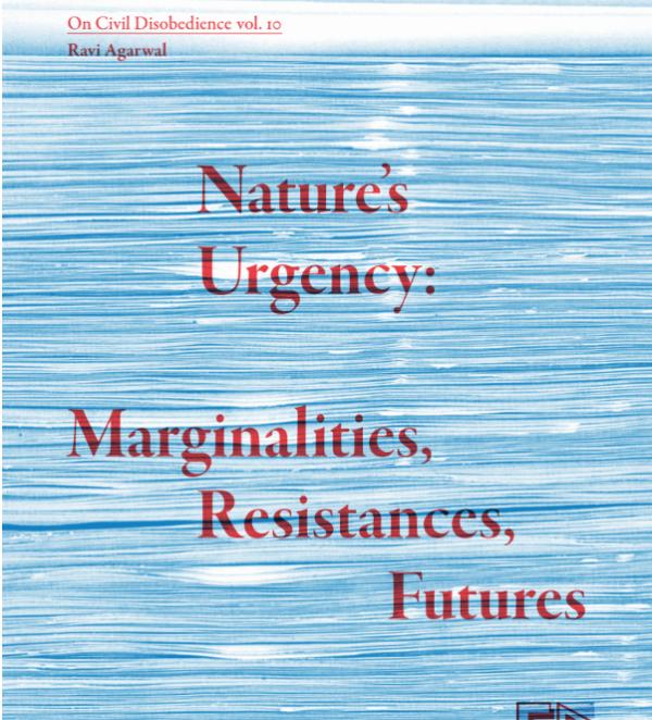 Nature's Urgency: Marginalities, Resistances, and Futures