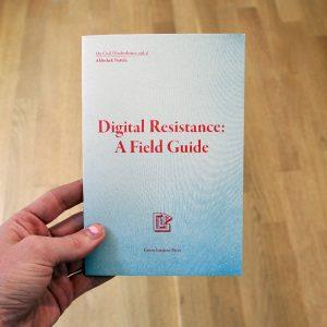 Digital Resistance: A Field Guide