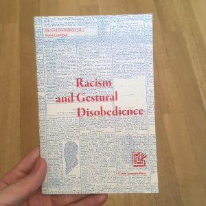Racism and Gestural Disobedience